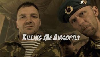 Killing Me Airsoftly