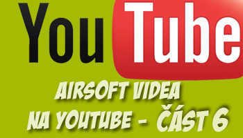 youtube airsoft videa 6
